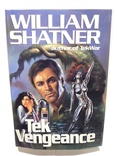 Tek vengeance Author of Tek War: William Shatner