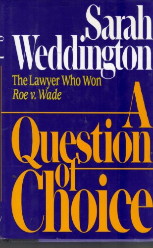 A Question of Choice: Weddington, Sarah