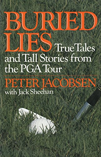 Buried Lies - True Tales and Tall Stories from the PGA Tour