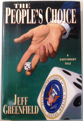 The People's Choice: A Cautionary Tale (Advance: Greenfield, Jeff