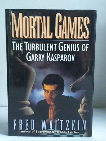 9780399138270: Mortal Games: The Turbulent Genius of Garry Kasparov