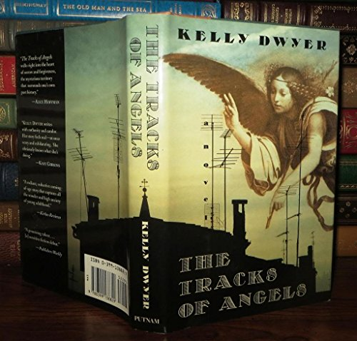 The Tracks of Angels: Dwyer, Kelly