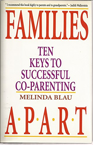 Families Apart : Ten Keys to Successful: Melinda Blau