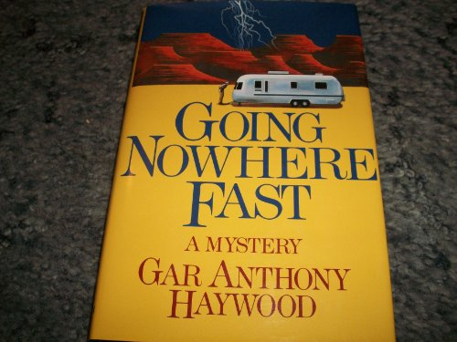 Going Nowhere Fast: Gar Anthony Haywood