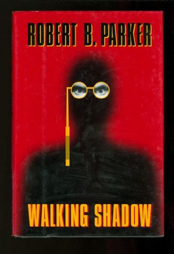 Walking Shadow: Parker, Robert B.