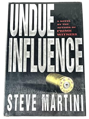 Undue Influence: Martini, Steve