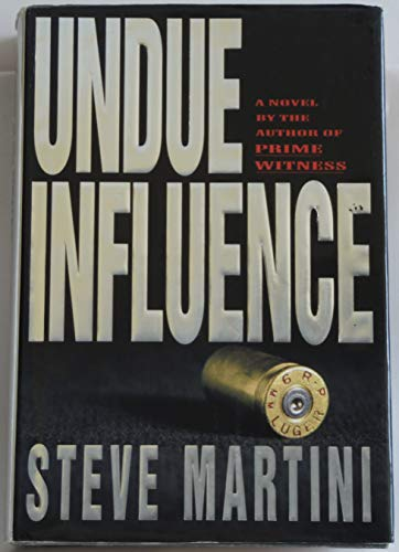 Undue Influence: Steve Martini