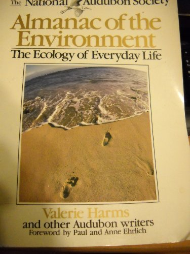 The National Audubon Society Almanac of the Environment: The Ecology of Everyday Life: Harms, ...