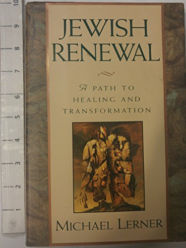 Jewish Renewal: A Path to Healing and Transformation [Signed] [Later Printing]: Lerner, Michael