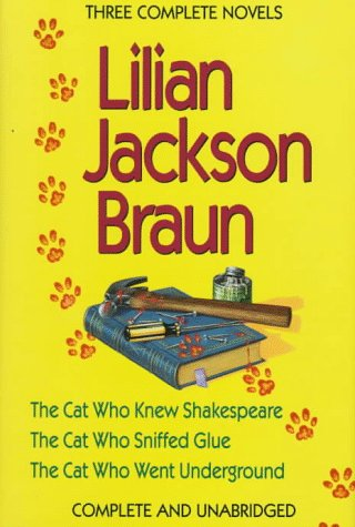 9780399139840: Three Complete Novels: The Cat Who Knew Shakespeare / The Cat Who Sniffed Glue / The Cat Who Went Underground