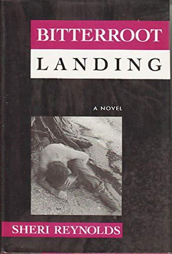Bitterroot Landing: Reynolds, Sheri