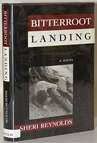 Bitterroot Landing: Sheri Reynolds