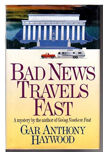 Bad News Travels Fast: Haywood, Gar Anthony