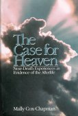 9780399140242: The Case for Heaven: Near-Death Experiences as Evidence of the Afterlife