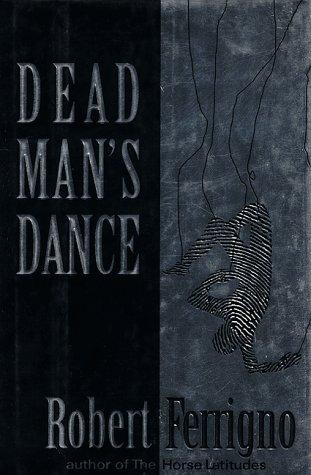 DEAD MAN'S DANCE: Ferrigno, Robert