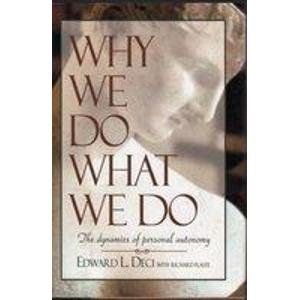 9780399140471: Why We Do What We Do: The Dynamics of Personal Autonomy