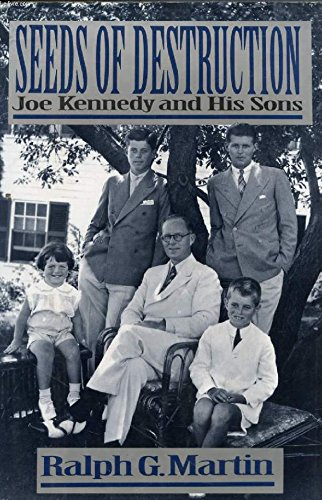 9780399140617: Seeds of Destruction: Joe Kennedy and His Sons