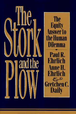 The Stork and the Plow: Paul R. Ehrlich