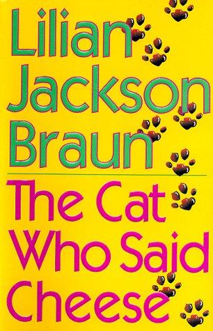 The Cat Who Said Cheese: BRAUN, Lilian Jackson