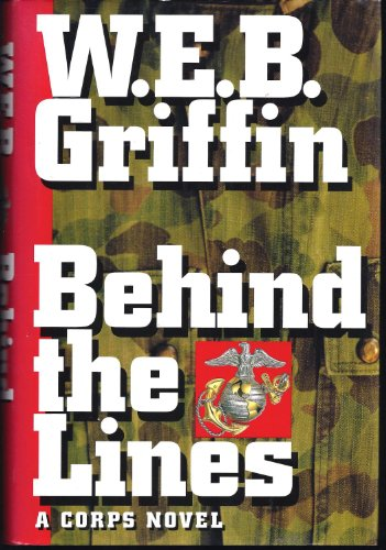 9780399140860: Behind the Lines: Book VII in the Saga of the Corps (Corps, Vol 7)