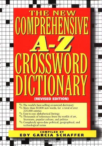 New comprehensive a-z crossword dictionary: Edy Garcia Schaffer