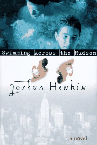 Swimming Across the Hudson (Signed First Edition): Joshua Henkin