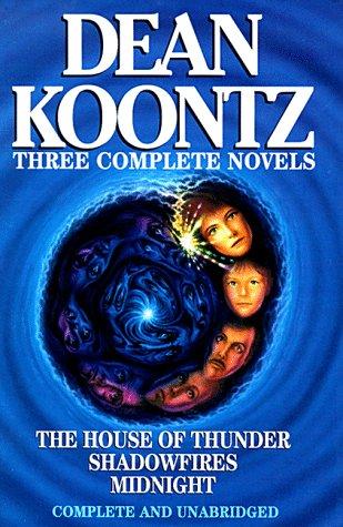 Dean Koontz: Three Complete Novels: The House: Koontz, Dean R.