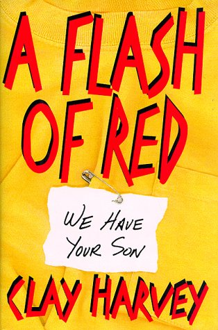 A FLASH OF RED: HARVEY, CLAY