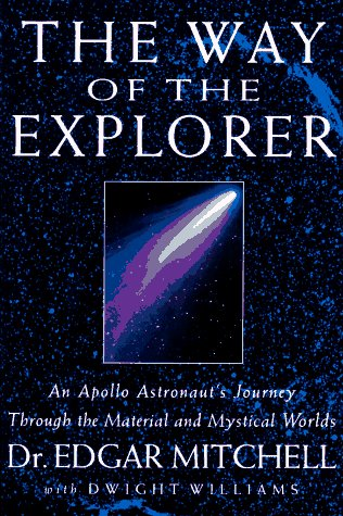 9780399141614: The Way of the Explorer: An Apollo Astronaut's Journey through the Material and Mystical Worlds