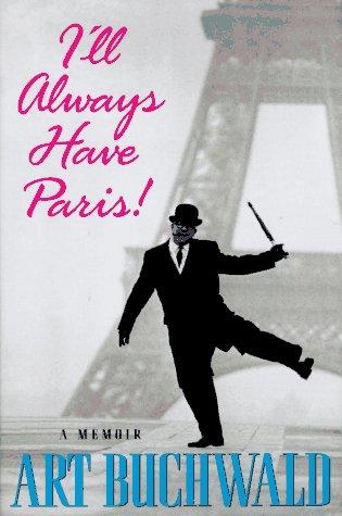 9780399141874: I'll Always Have Paris: A Memoir