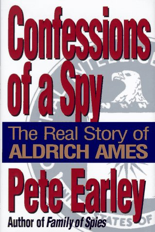 9780399141881: Confessions of a Spy: The Real Story of Aldrich Ames