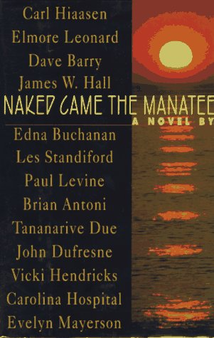 Naked Came the Manatee **Signed**: Hiaasen et al.; Barry, Dave;