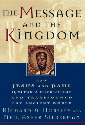 9780399141942: The Message and the Kingdom: How Jesus and Paul Ignited a Revolution and Transformed the Ancient World