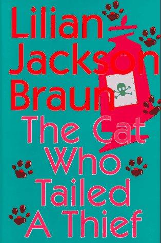 The Cat Who Tailed a Thief: Braun, Lilian Jackson