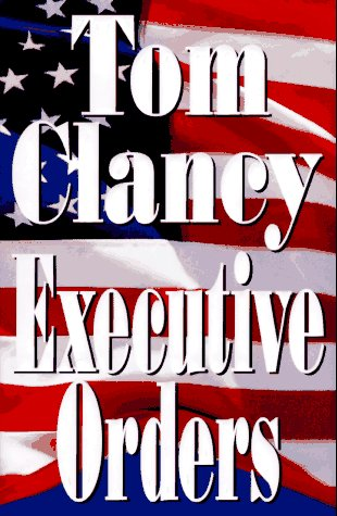 Executive Orders: Clancy, Tom