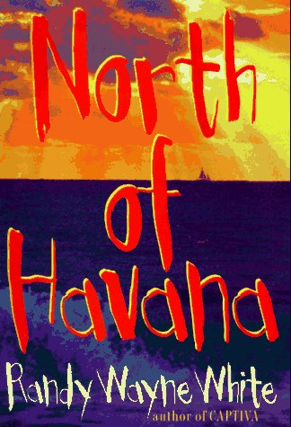North of Havana: White, Randy Wayne