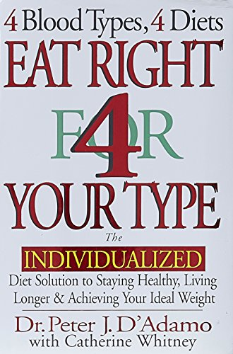 9780399142550: Eat Right for Your Type: The Individualized Diet Solution to Staying Healthy, Living Longer & Achieving Your Ideal Weight