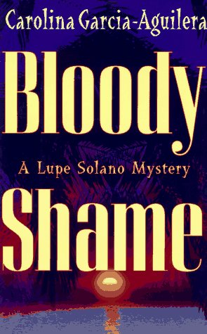 9780399142567: Bloody Shame (Lupe Solano Mysteries)