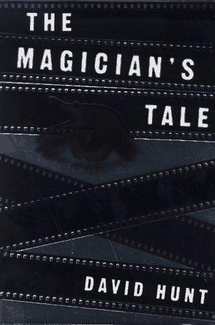 The Magician's Tale: DAVID HUNT