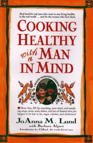 Cooking Healthy with a Man in Mind (0399142657) by Lund, JoAnna M.