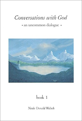 Conversations with God: An Uncommon Dialogue, Book 1: Walsch, Neale Donald