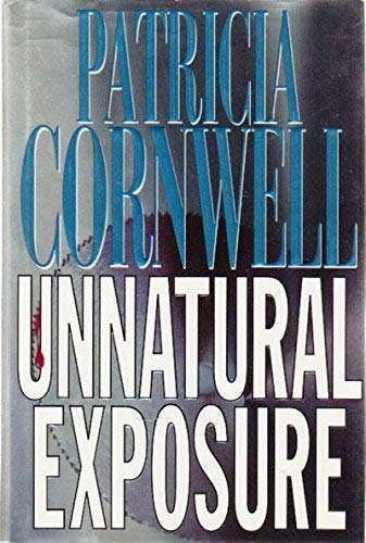 Unnatural Exposure: Cornwell, Patricia Daniels