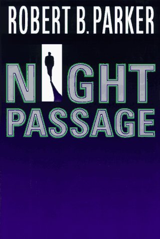 Night Passage: Parker, Robert B.