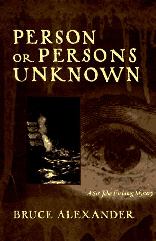 Person or Persons Unknown (Sir John Fielding Mysteries): Alexander, Bruce