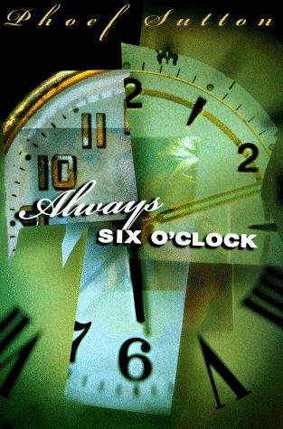 Always Six O'clock: Sutton, Phoef