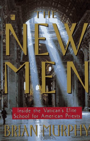 The New Men: Inside the Vatican's Elite School for American Priests