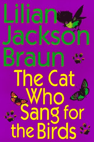 The Cat Who Sang for the Birds ***SIGNED***: Lilian Jackson Braun