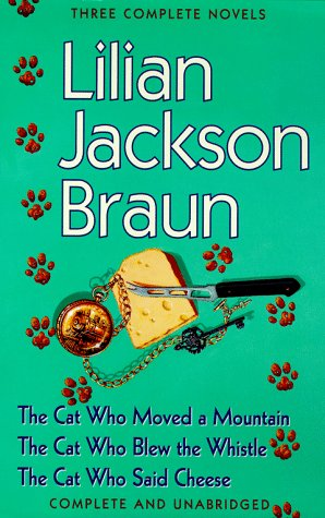 9780399143649: Three Complete Novels: The Cat Who Moved a Mountain, the Cat Who Blew the Whistle, the Cat Who Said Cheese