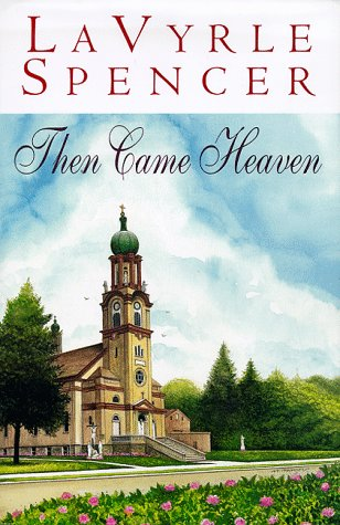 Then Came Heaven: Spencer, Lavyrle