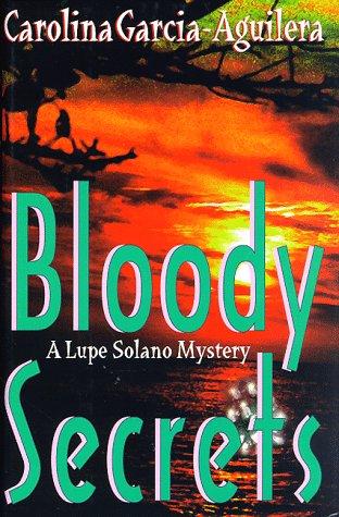 BLOODY SECRETS: Garcia-Aguilera, Carolina.